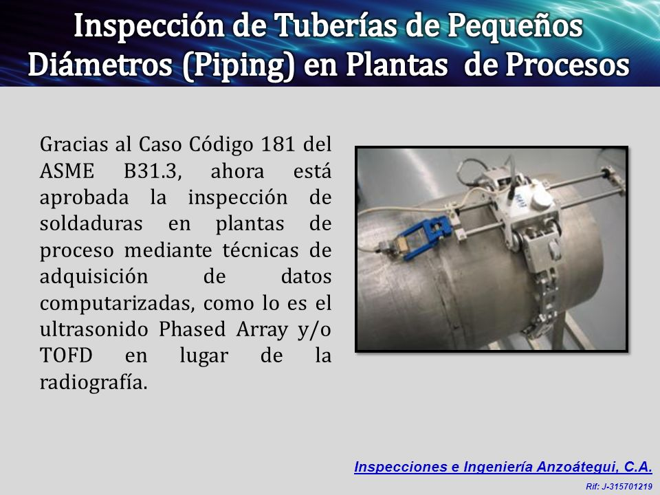 Inspección de Tuberías de Pequeños Diámetros (Piping) en Plantas de Procesos