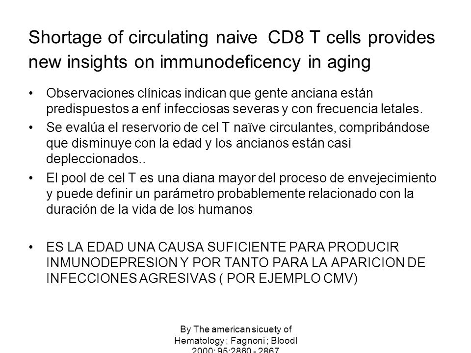 Shortage of circulating naive CD8 T cells provides new insights on immunodeficency in aging