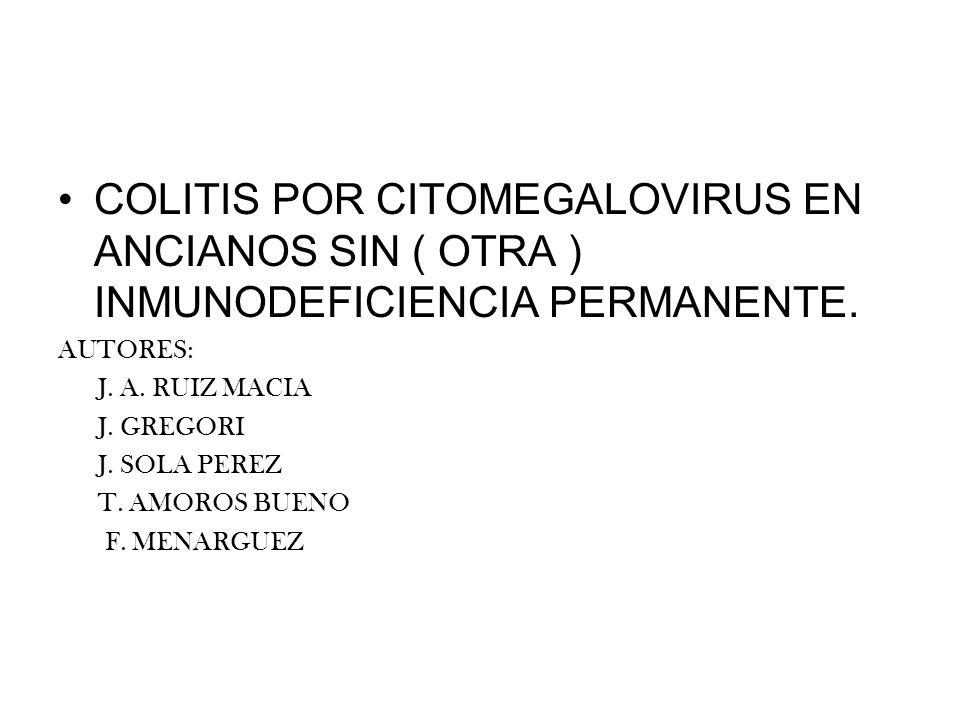 COLITIS POR CITOMEGALOVIRUS EN ANCIANOS SIN ( OTRA ) INMUNODEFICIENCIA PERMANENTE.