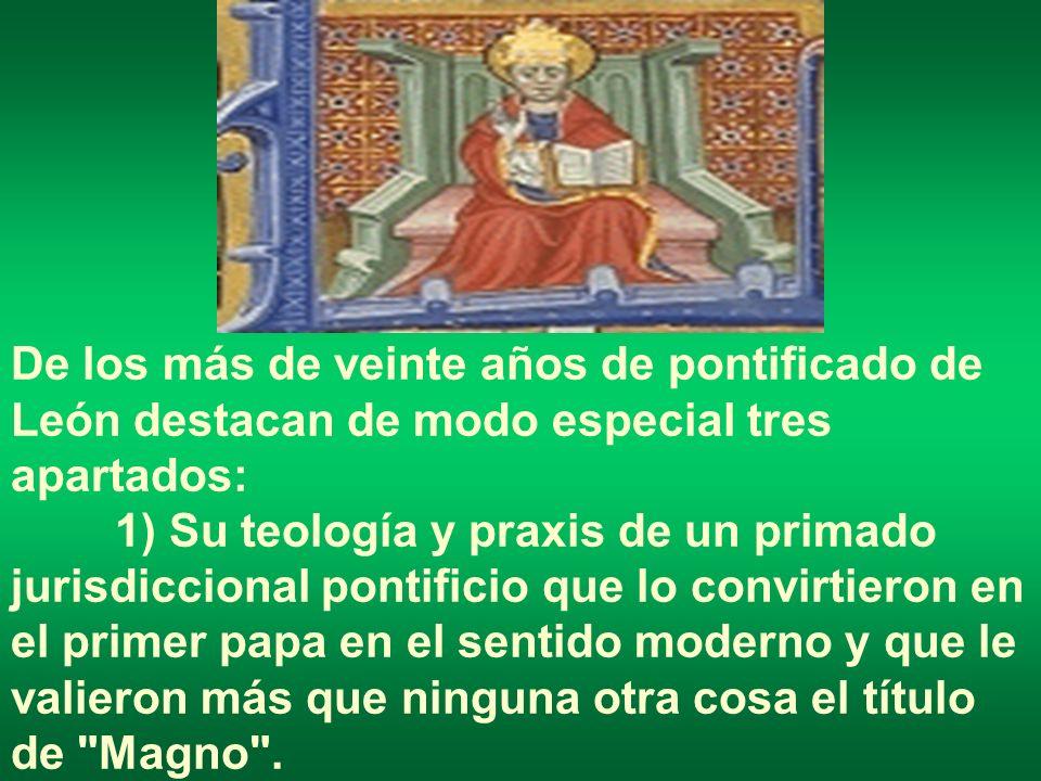 De los más de veinte años de pontificado de León destacan de modo especial tres apartados: