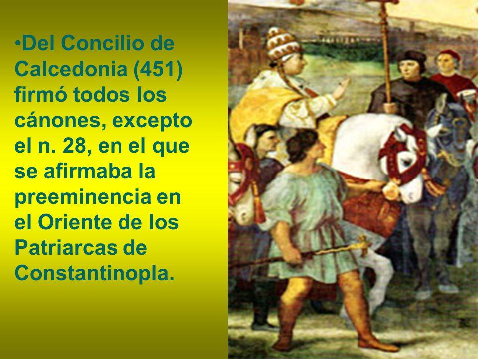 Del Concilio de Calcedonia (451) firmó todos los cánones, excepto el n