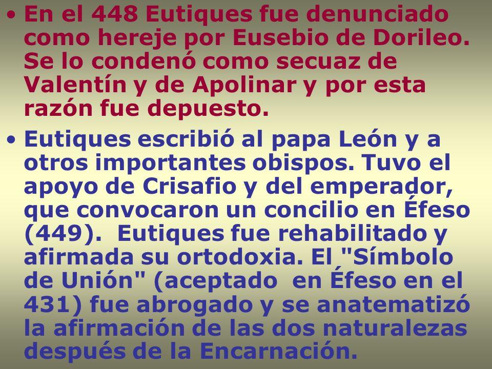 En el 448 Eutiques fue denunciado como hereje por Eusebio de Dorileo