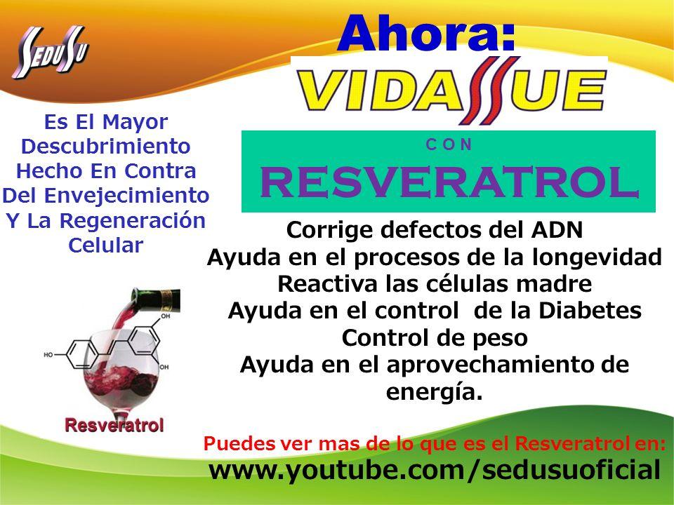 Ahora: RESVERATROL www.youtube.com/sedusuoficial