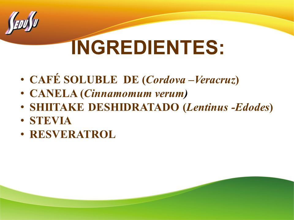 INGREDIENTES: CAFÉ SOLUBLE DE (Cordova –Veracruz)