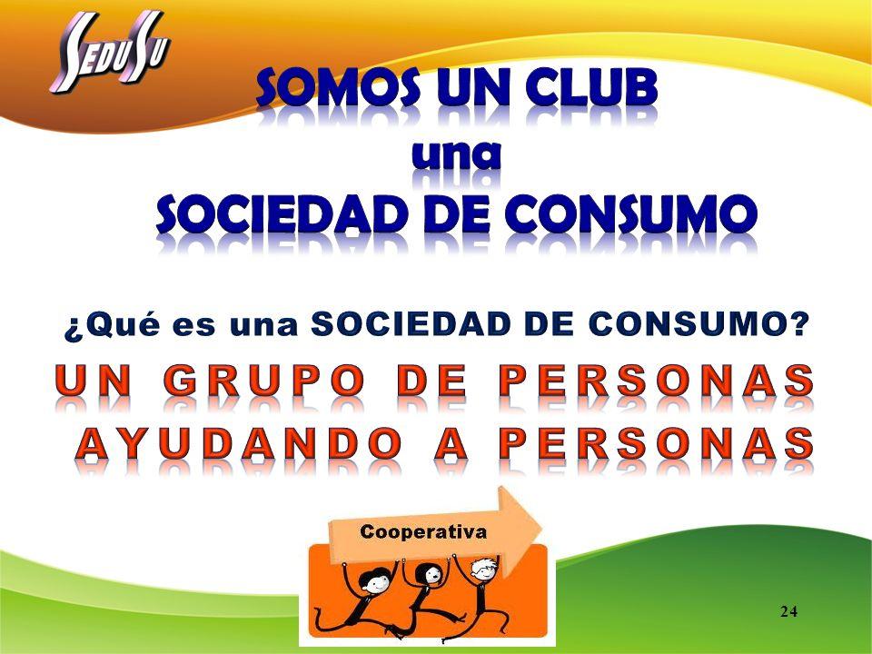 SOMOS UN CLUB una SOCIEDAD DE CONSUMO