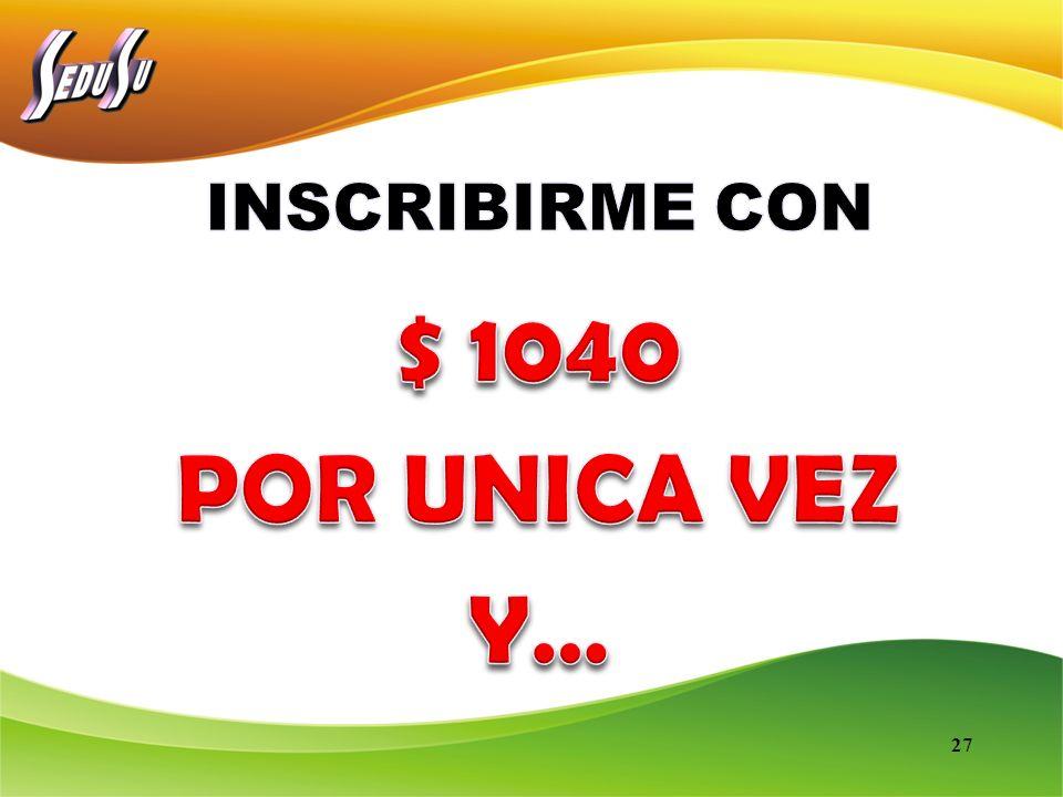 INSCRIBIRME CON $ 1040 POR UNICA VEZ Y…