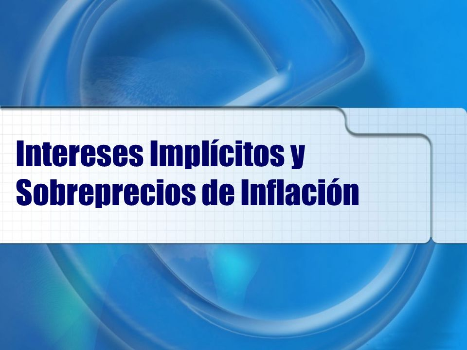 Intereses Implícitos y Sobreprecios de Inflación
