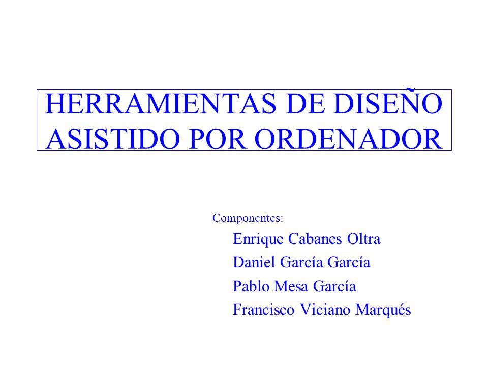 HERRAMIENTAS DE DISEÑO ASISTIDO POR ORDENADOR