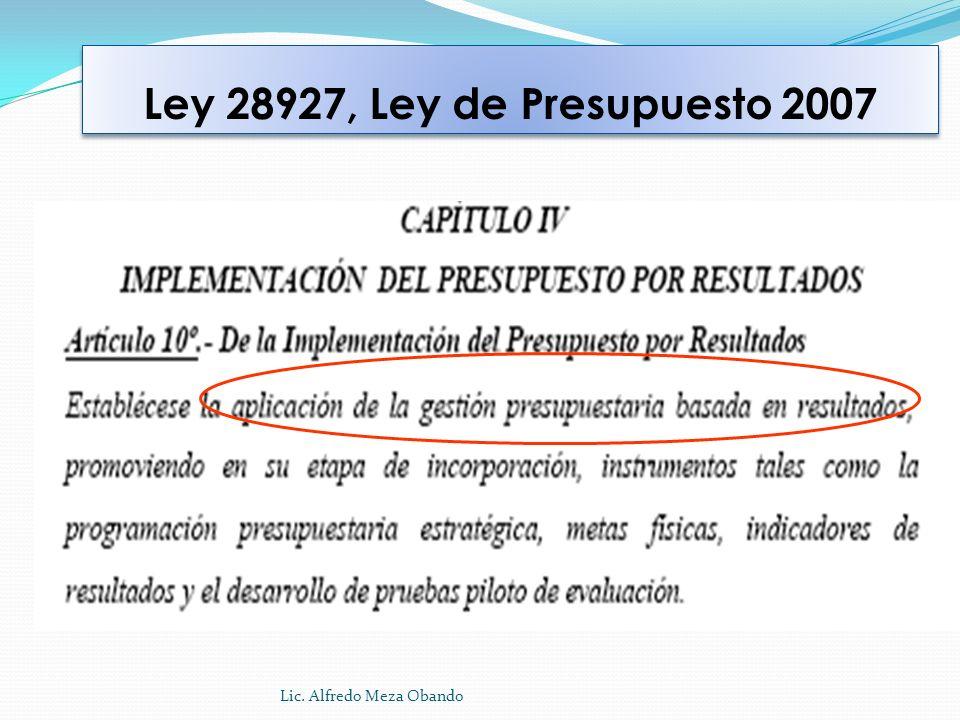 Ley 28927, Ley de Presupuesto 2007 Lic. Alfredo Meza Obando 15