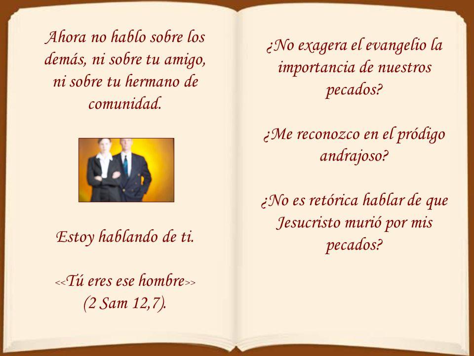 ¿No exagera el evangelio la importancia de nuestros pecados