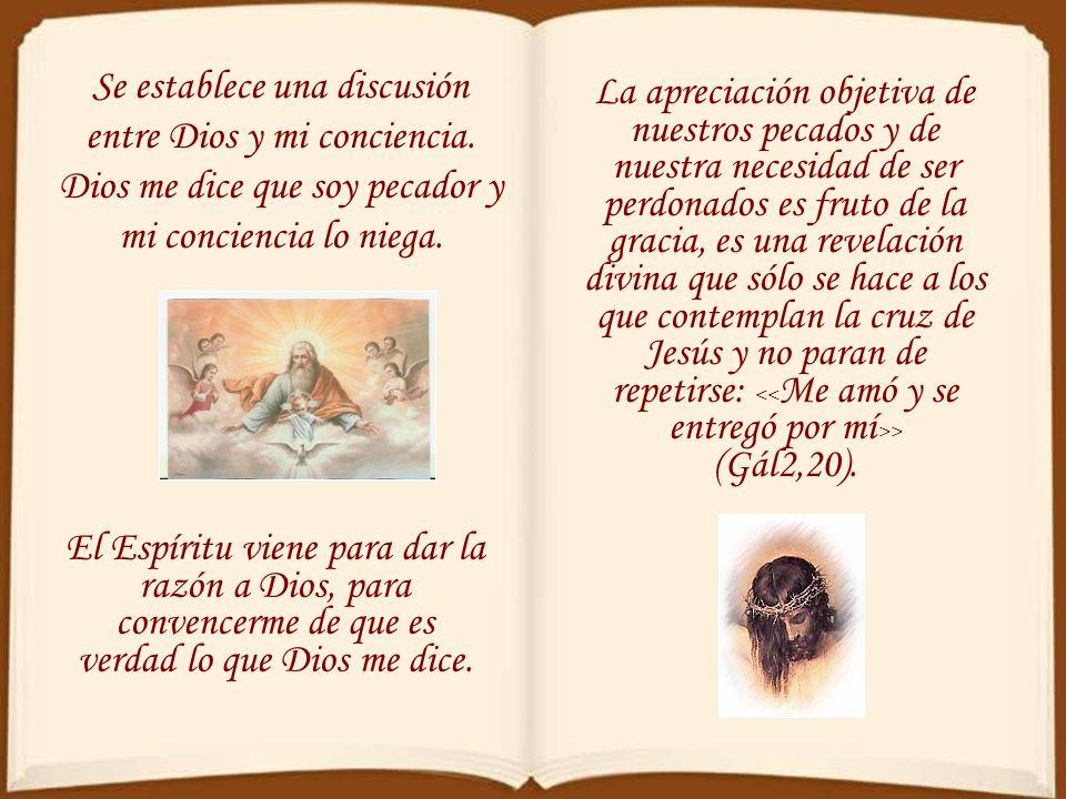 Se establece una discusión entre Dios y mi conciencia.