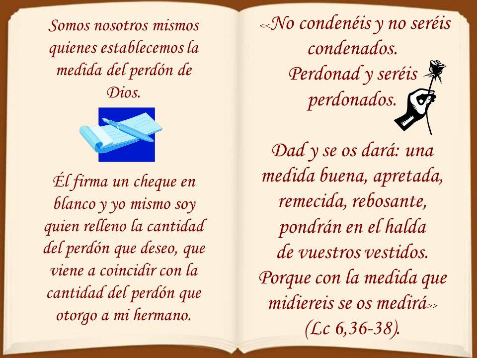 <<No condenéis y no seréis condenados.