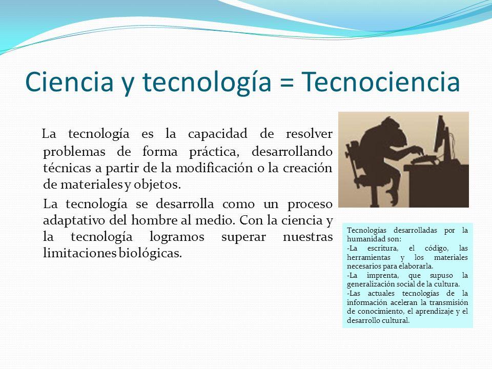 Ciencia y tecnología = Tecnociencia