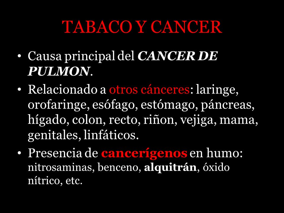 TABACO Y CANCER Causa principal del CANCER DE PULMON.