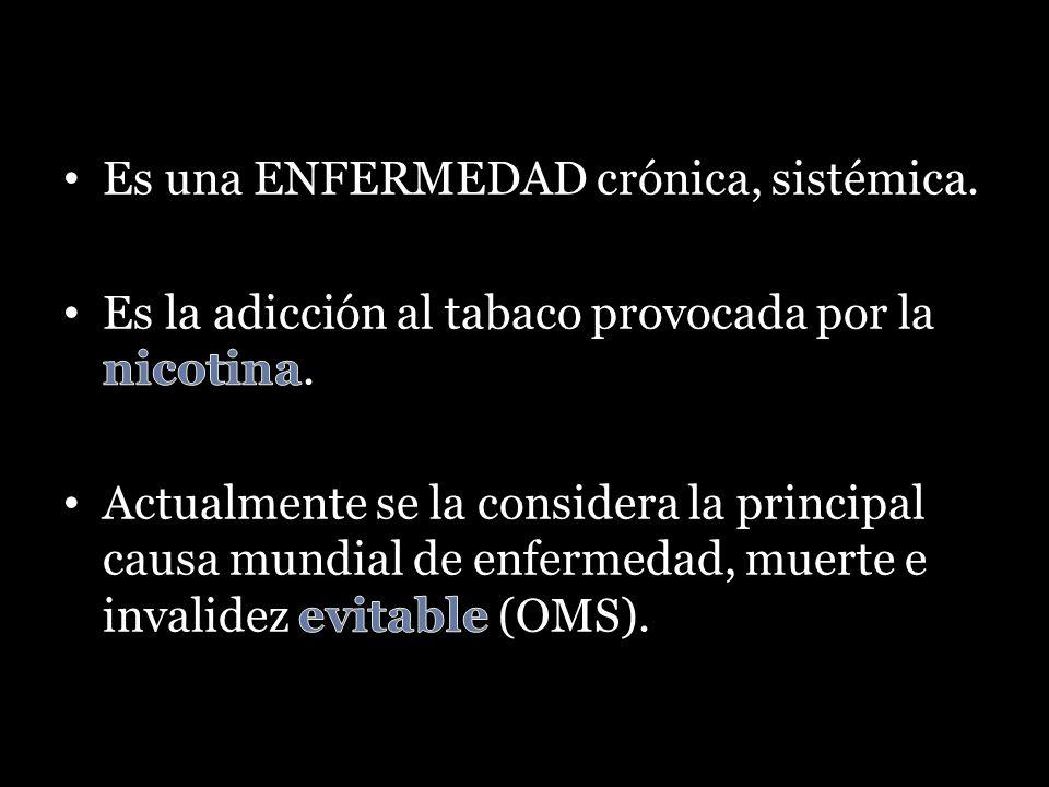 Es una ENFERMEDAD crónica, sistémica.