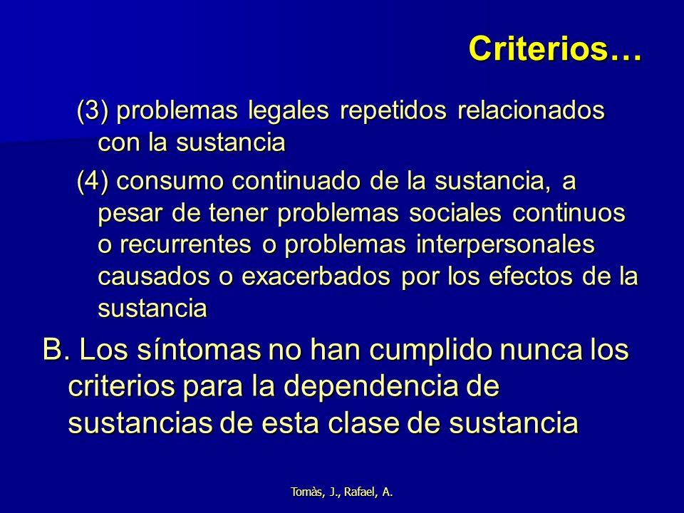 Criterios… (3) problemas legales repetidos relacionados con la sustancia.