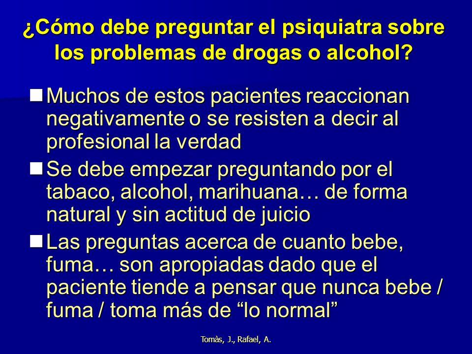 ¿Cómo debe preguntar el psiquiatra sobre los problemas de drogas o alcohol