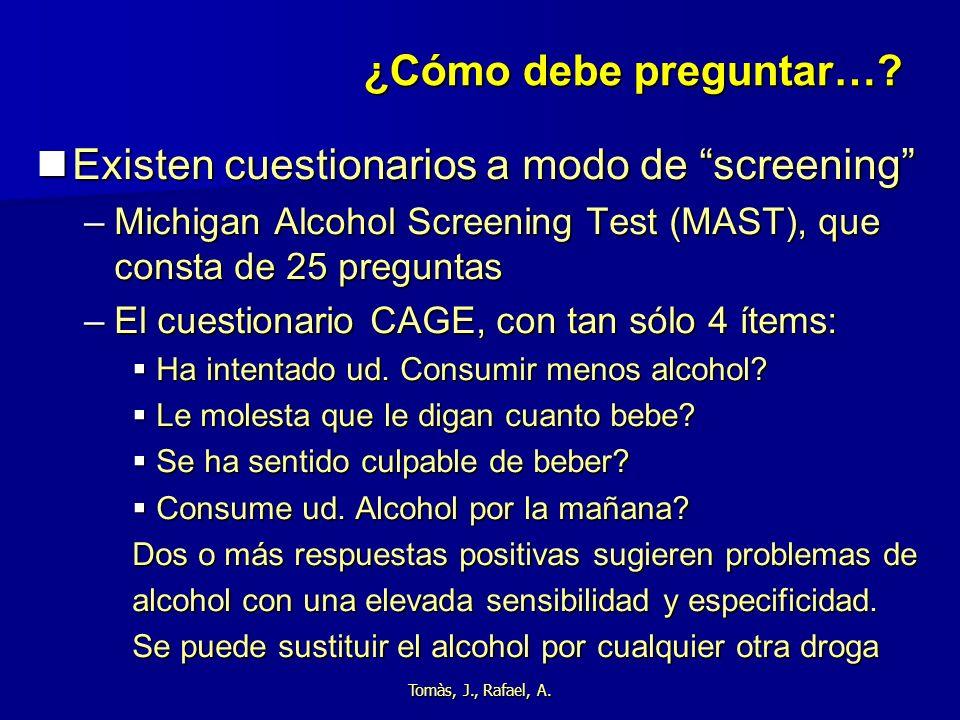 Existen cuestionarios a modo de screening