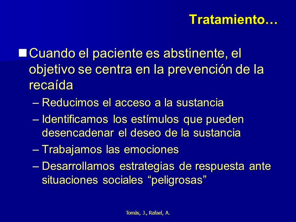 Tratamiento… Cuando el paciente es abstinente, el objetivo se centra en la prevención de la recaída.