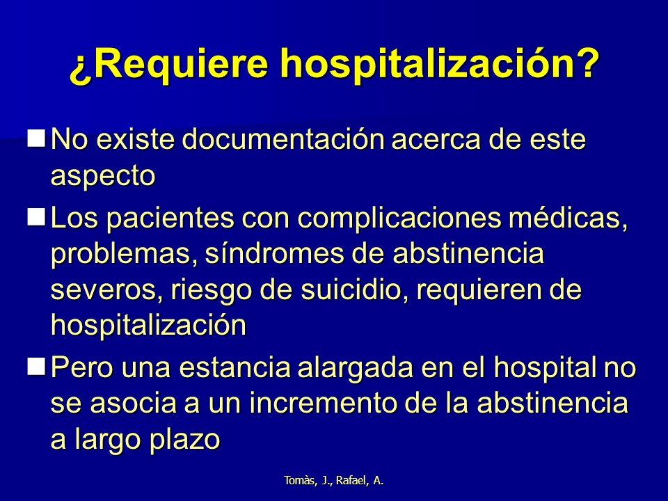 ¿Requiere hospitalización