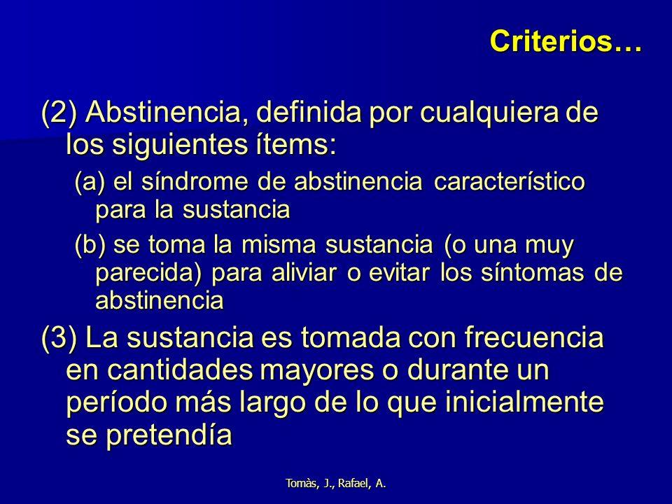 (2) Abstinencia, definida por cualquiera de los siguientes ítems: