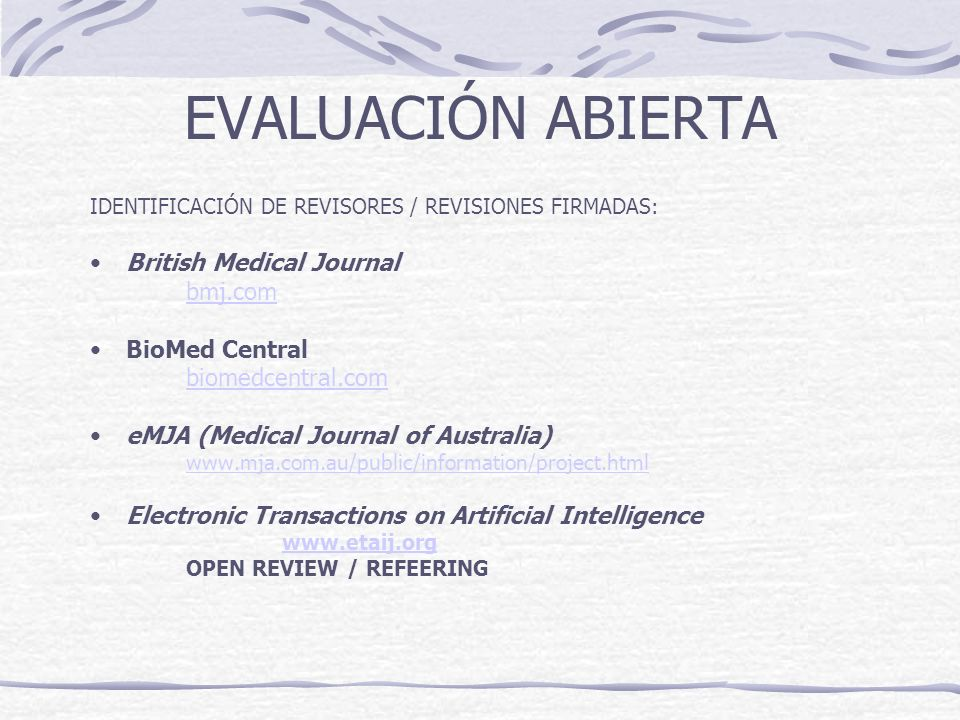 EVALUACIÓN ABIERTA British Medical Journal bmj.com BioMed Central