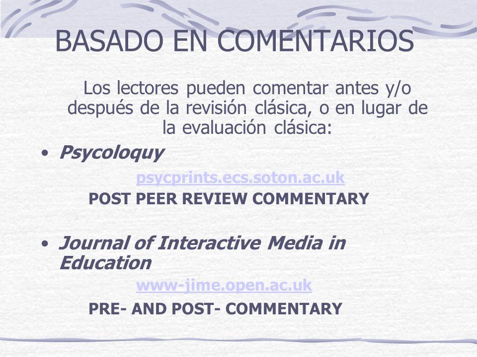 BASADO EN COMENTARIOS Los lectores pueden comentar antes y/o después de la revisión clásica, o en lugar de la evaluación clásica: