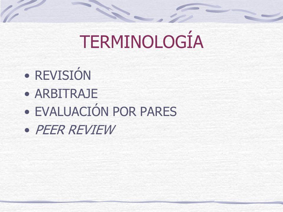 TERMINOLOGÍA REVISIÓN ARBITRAJE EVALUACIÓN POR PARES PEER REVIEW