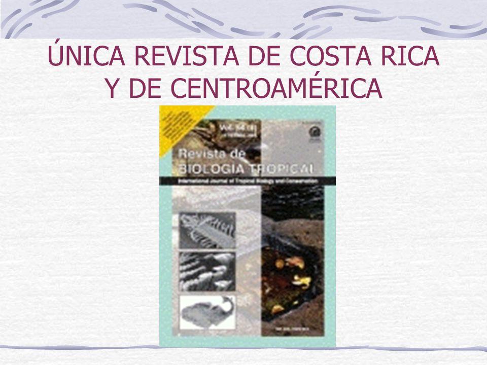 ÚNICA REVISTA DE COSTA RICA Y DE CENTROAMÉRICA