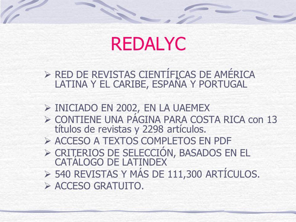 REDALYC RED DE REVISTAS CIENTÍFICAS DE AMÉRICA LATINA Y EL CARIBE, ESPAÑA Y PORTUGAL. INICIADO EN 2002, EN LA UAEMEX.