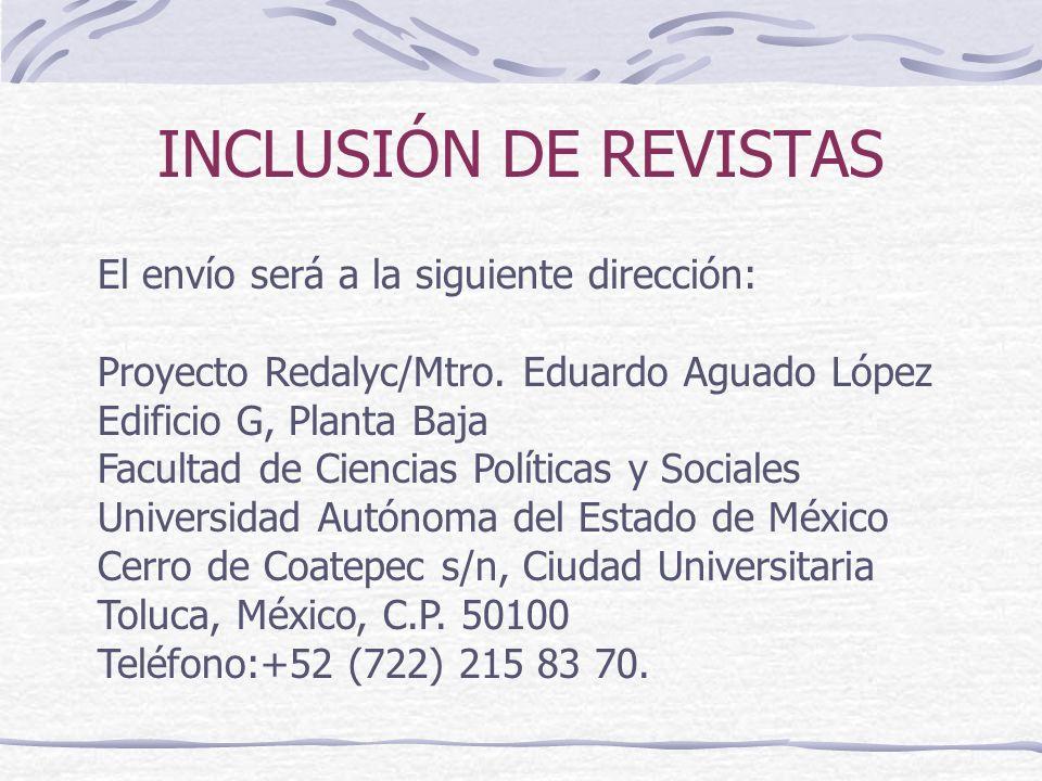 INCLUSIÓN DE REVISTAS El envío será a la siguiente dirección: