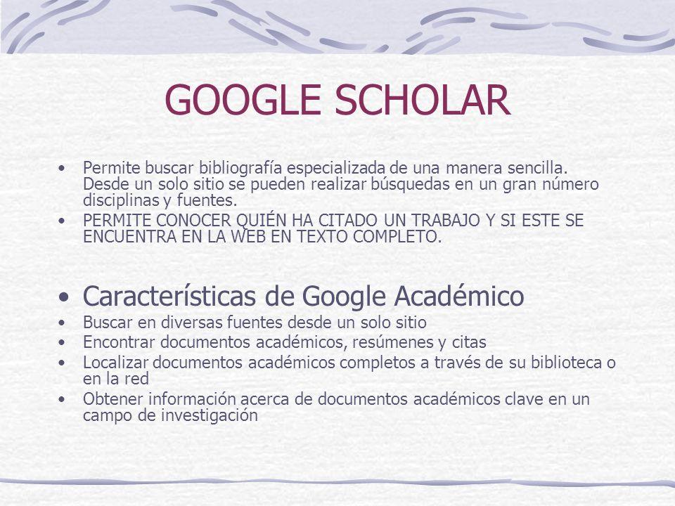 GOOGLE SCHOLAR Características de Google Académico