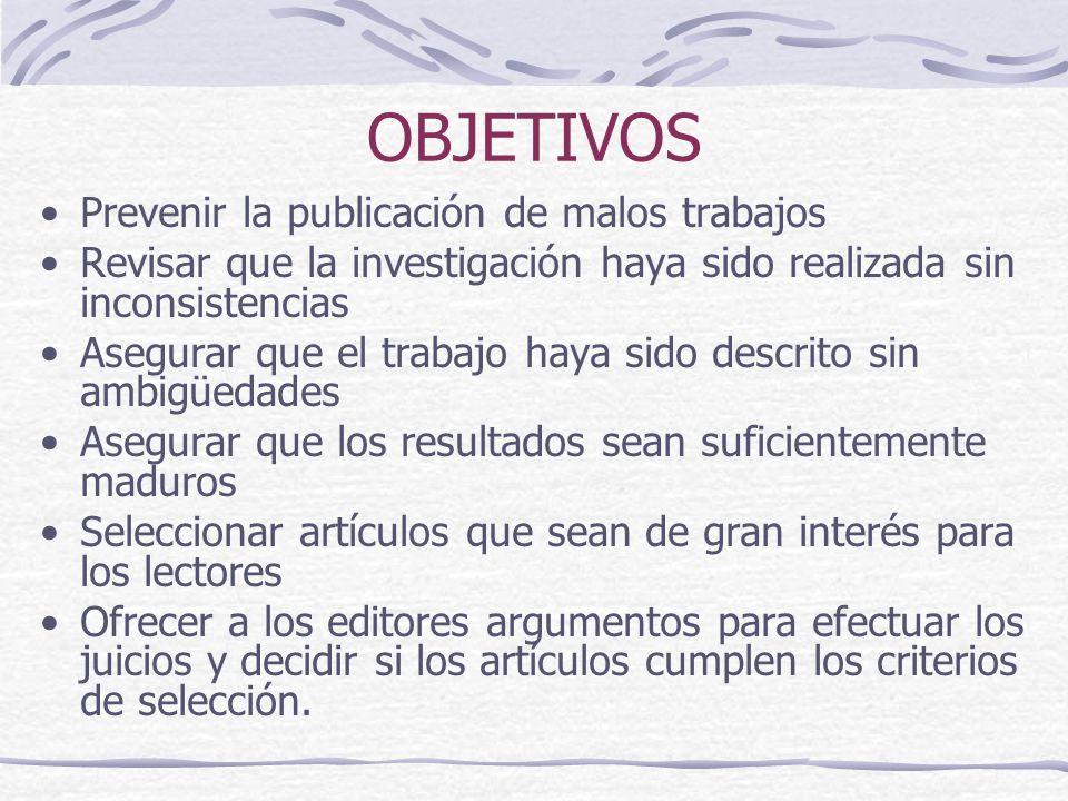 OBJETIVOS Prevenir la publicación de malos trabajos