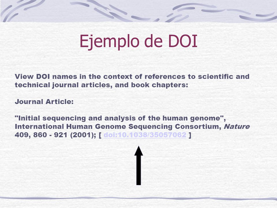 Ejemplo de DOI View DOI names in the context of references to scientific and technical journal articles, and book chapters: