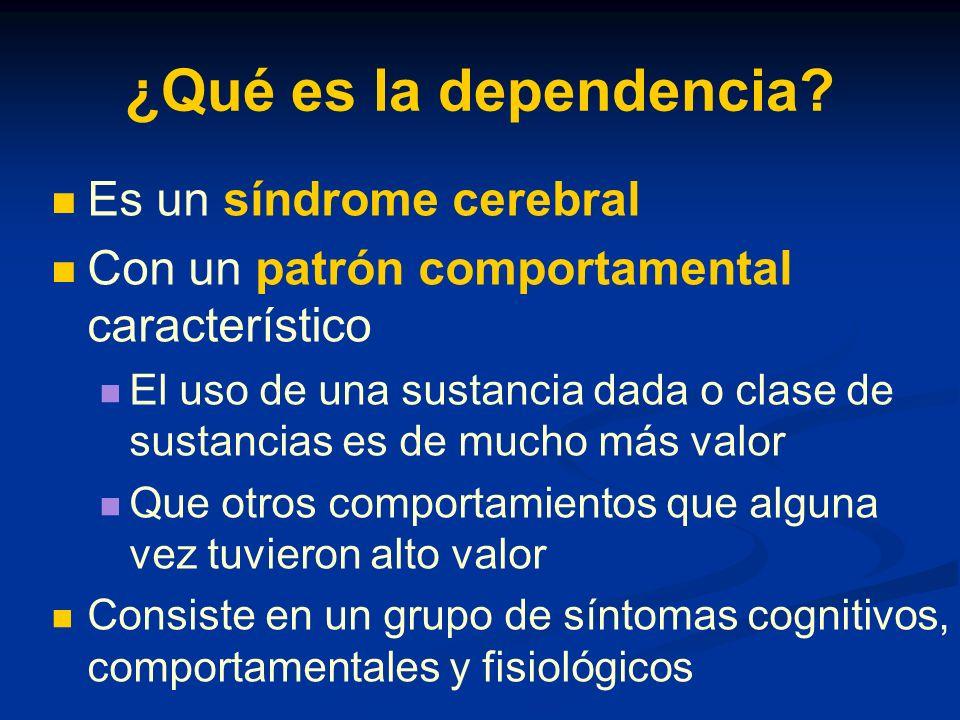 ¿Qué es la dependencia Es un síndrome cerebral