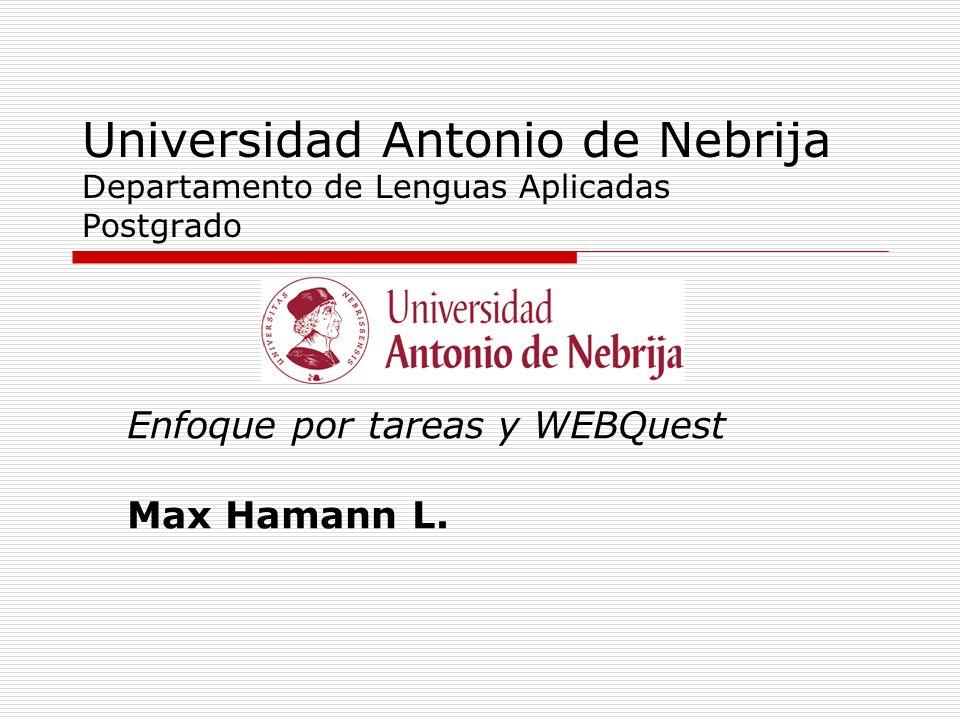 Enfoque por tareas y WEBQuest Max Hamann L.