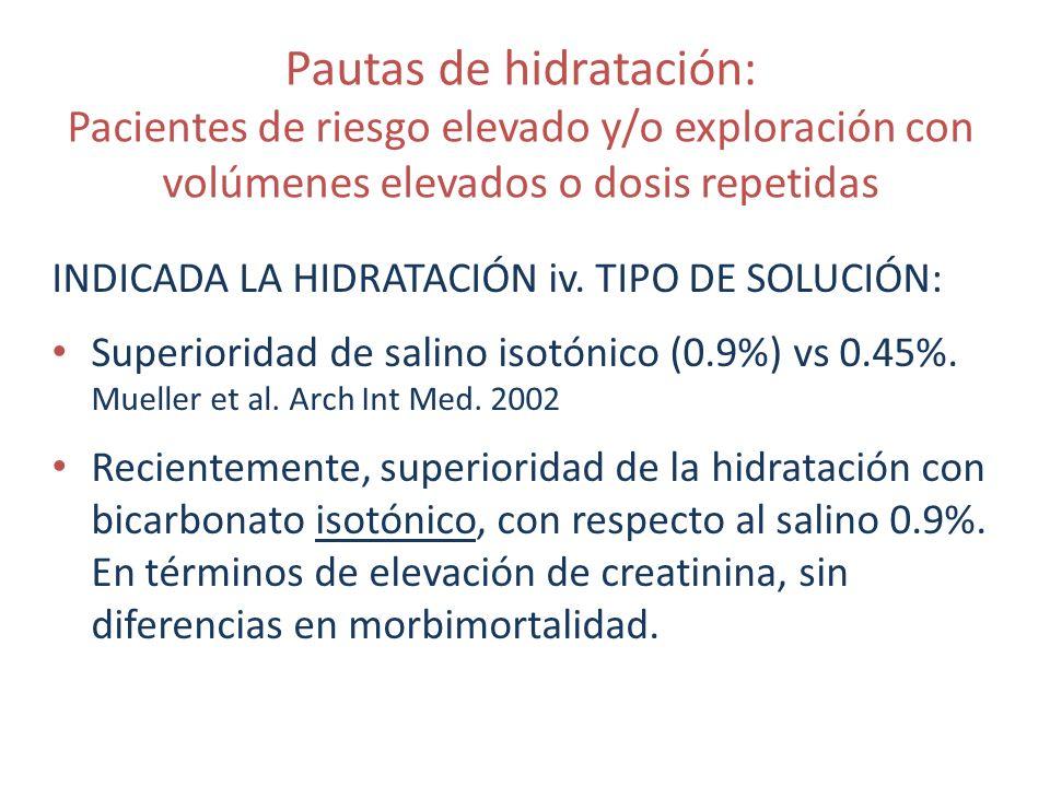 Pautas de hidratación: Pacientes de riesgo elevado y/o exploración con volúmenes elevados o dosis repetidas