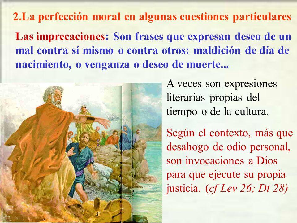 2.La perfección moral en algunas cuestiones particulares
