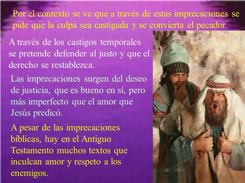 Por el contexto se ve que a través de estas imprecaciones se pide que la culpa sea castigada y se convierta el pecador.