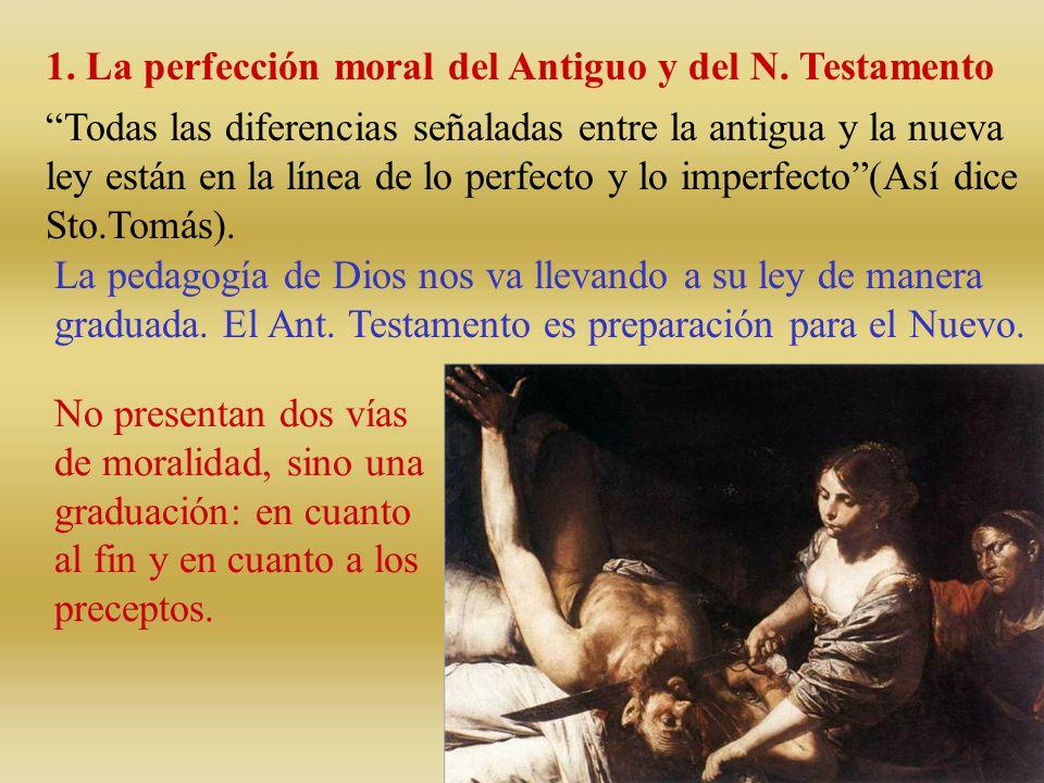 1. La perfección moral del Antiguo y del N. Testamento