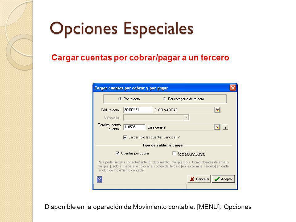 Opciones Especiales Cargar cuentas por cobrar/pagar a un tercero