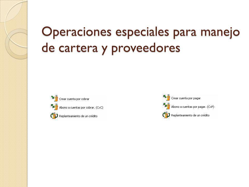 Operaciones especiales para manejo de cartera y proveedores