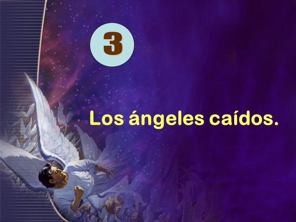 3 Los ángeles caídos.