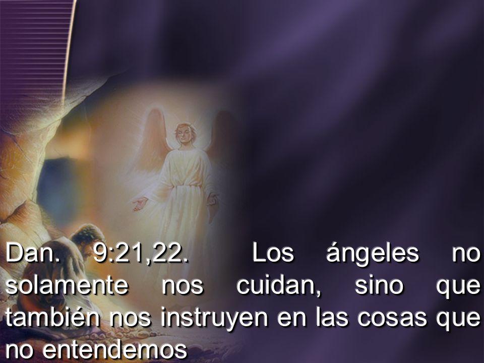 Dan. 9:21,22.