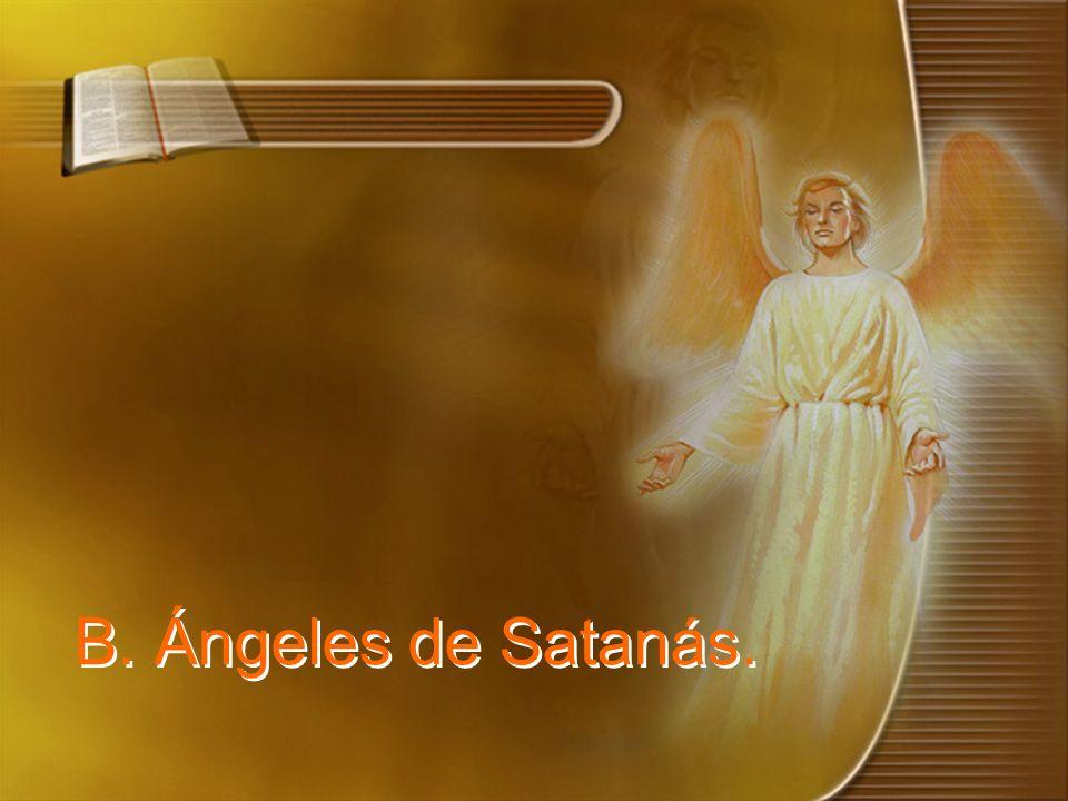 B. Ángeles de Satanás.