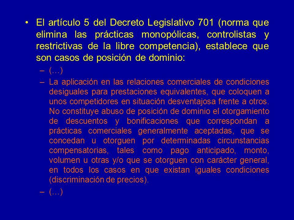 El artículo 5 del Decreto Legislativo 701 (norma que elimina las prácticas monopólicas, controlistas y restrictivas de la libre competencia), establece que son casos de posición de dominio: