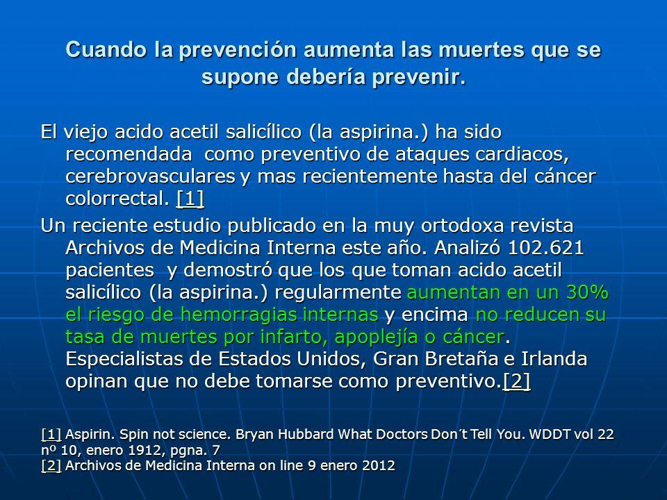 Cuando la prevención aumenta las muertes que se supone debería prevenir.