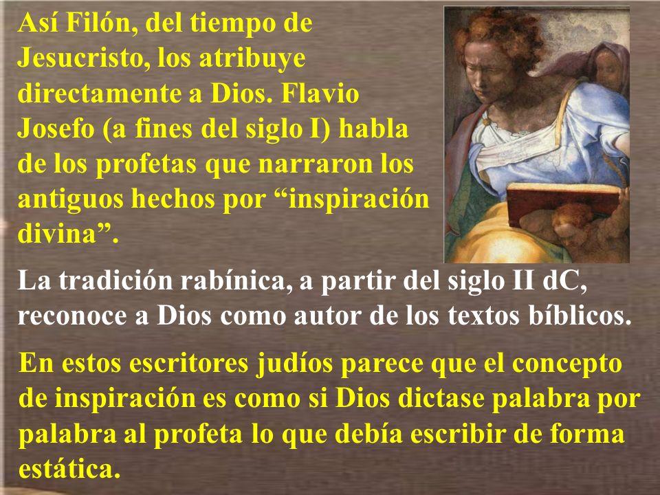 Así Filón, del tiempo de Jesucristo, los atribuye directamente a Dios