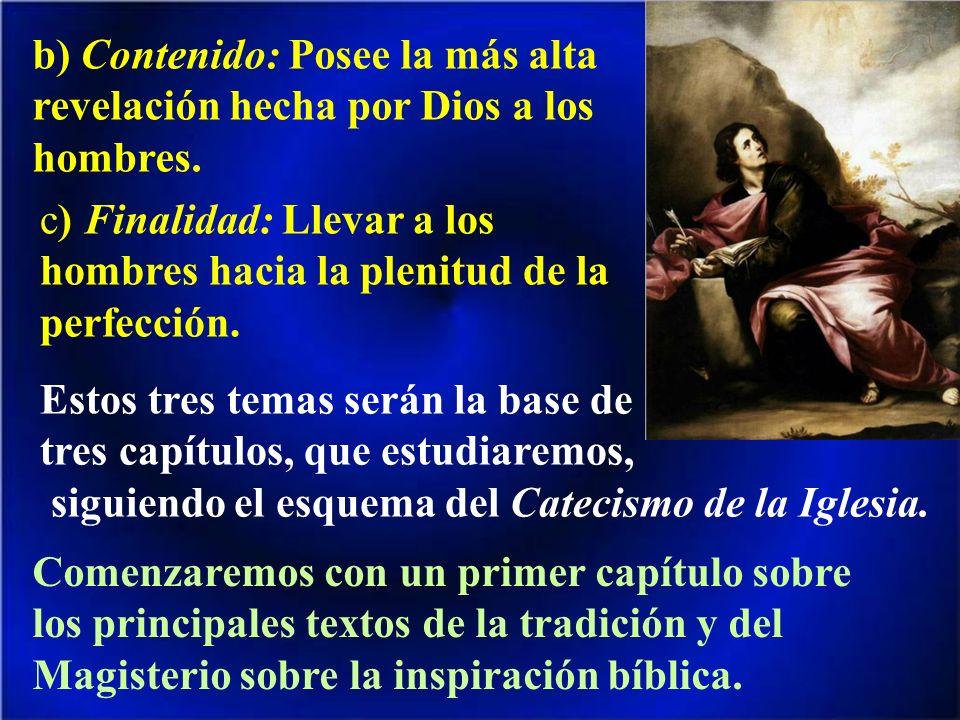 b) Contenido: Posee la más alta revelación hecha por Dios a los hombres.