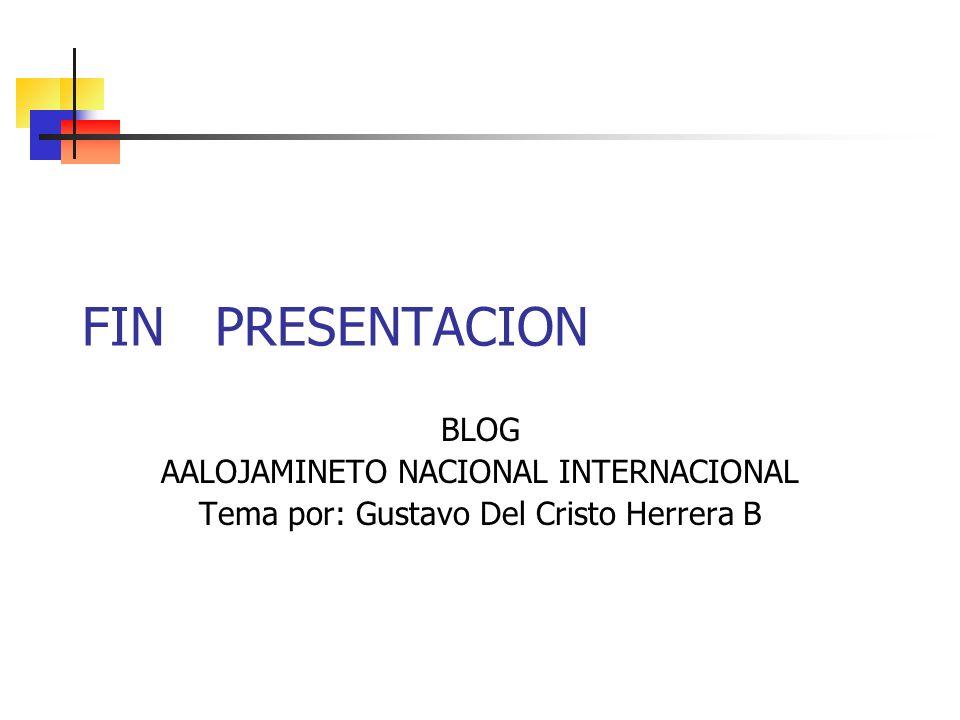 FIN PRESENTACION BLOG AALOJAMINETO NACIONAL INTERNACIONAL